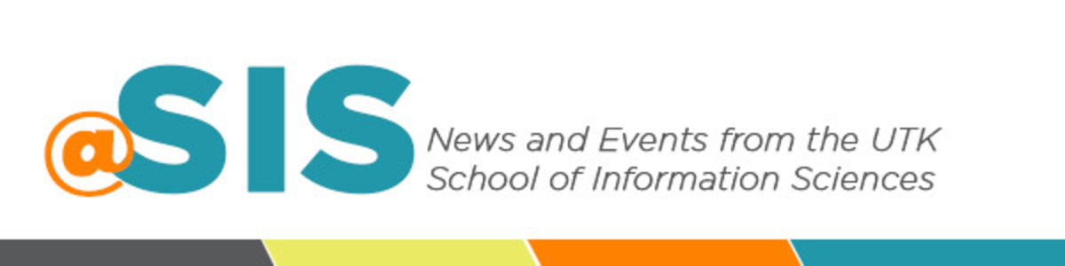 SIS - News and Events from the UTK School of Information Science